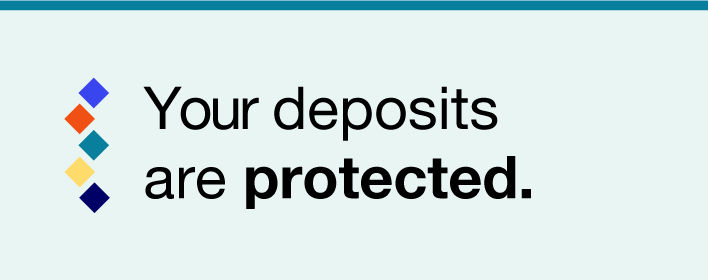 Your deposits are protected